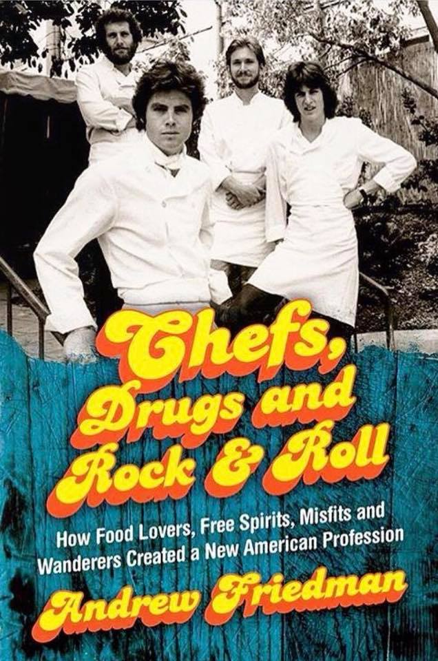 Chefs Drugs and Rock & Roll book cover